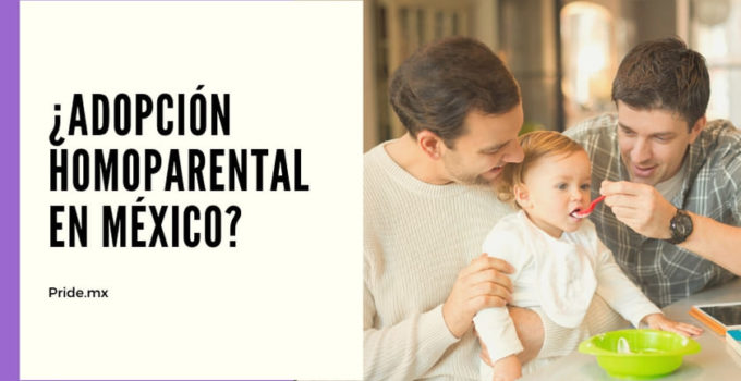¡Bienvenida la adopción homoparental en nueve estados de México!
