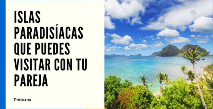 ¡Es hora de vacacionar con tu pareja! Conoce las mejores islas paradisíacas que pueden visitar junt@s.