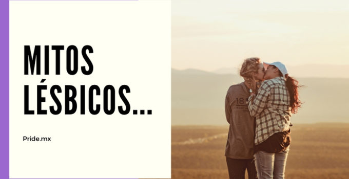 INFO: ¡5 mitos lésbicos!