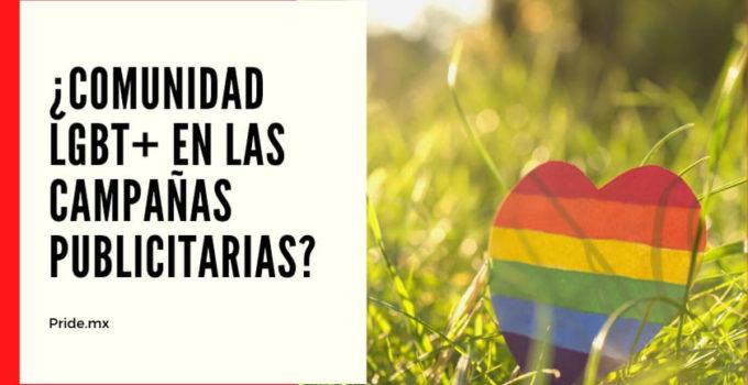 Inclusión de la comunidad LGBT+ en las campañas publicitarias.