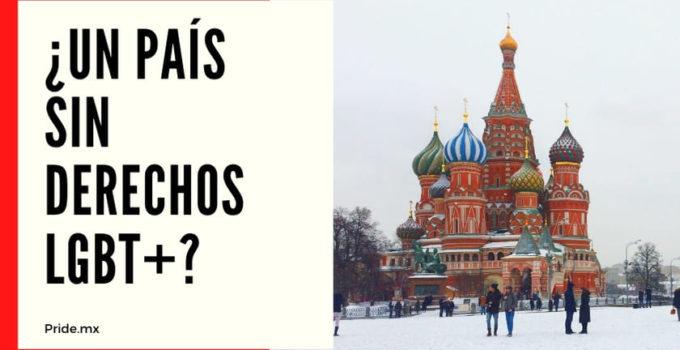 Rusia: ¿Un país sin derechos LGBT+?