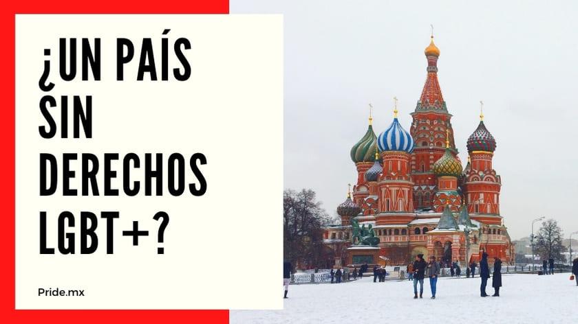 Rusia ¿Un país sin derechos LGBT 1