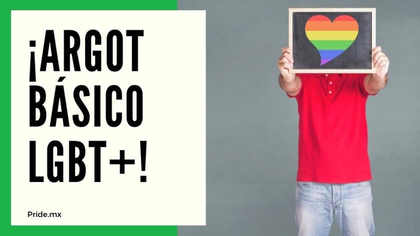 IMPORTANTE ¡Aprende el argot básico LGBT en México y otros países1