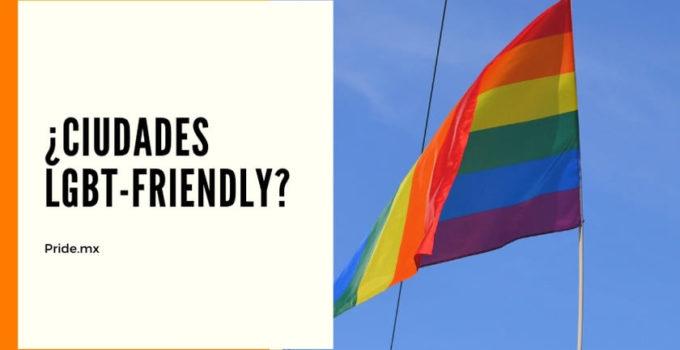 """TOP: ¡Ciudades """"LGBT-friendly"""" para visitar en tu próximo fin de semana cerca de la CDMX!"""