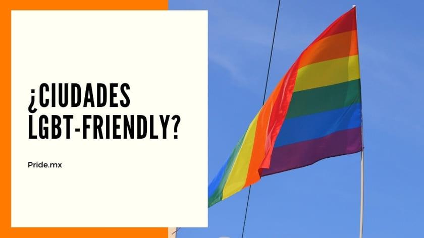 TOP ¡Ciudades LGBT friendly para visitar en tu proximo fin de semana cerca de la CDMX1