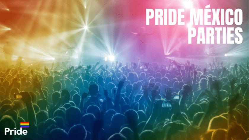 pride mexico parties